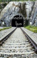 Tunneln utan ljus by this__story