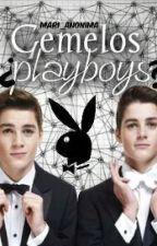 Gemelos ¿Playboys? by mari_anonima