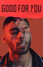 Good For You » [Ziall]✅ by KingCommenter