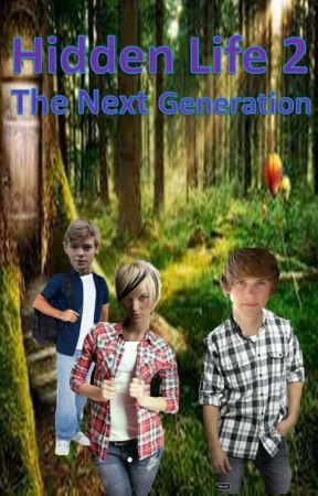 Hidden Life 2: The Next Generation by rohesia