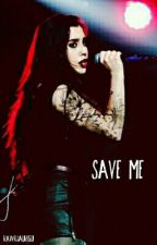 Save me (camren) by halseysofav