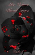 Alec Volturi's blood singer. by Keyila-6