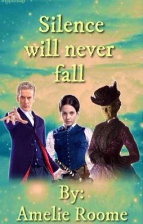 Silence will never fall (Doctor Who Fan Fiction) by xammsx