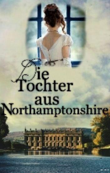Die Tochter aus Northamptonshire *wird bearbeitet*