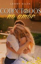 Conect@dos no Amor (Degustação) by LennySilva8