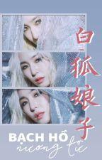 [JETI] Bạch Hồ Nương Tử (18+) by Eyesmile_Mao