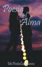 Poesia del Alma (2015) by UnPoetaCualquiera