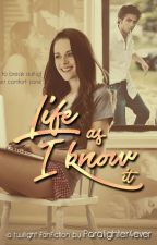 Life as I Know It by DaniellePitter