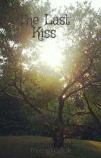 The Last Kiss by freeradicalkik