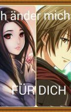 Ich änder mich - FÜR DICH  by N-123456