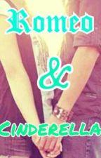 Romeo and Cinderella(ON HOLD) by DeToriaRobinson