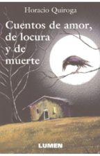 Cuentos de amor de locura y de muerte.- Horacio Quiroga by dafnee-