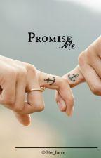 Promise me | Wattys2016 by Ste_fanie