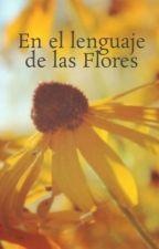 En el lenguaje de las Flores by DayaArmy