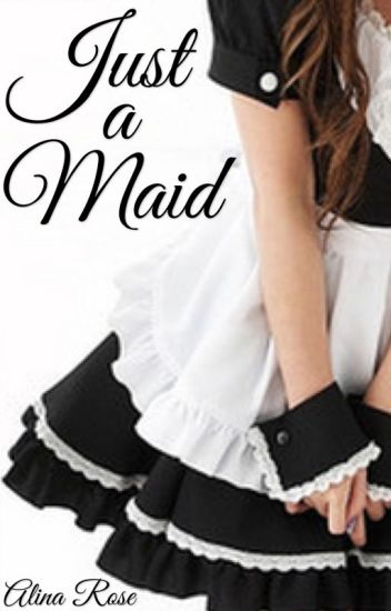 Just a Maid