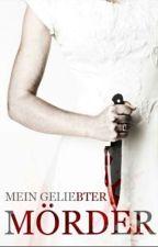 Mein geliebter Mörder Teil 2 (Abgeschlossen ) by fiennchen