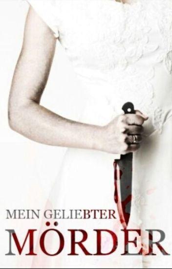 Mein geliebter Mörder Teil 2 (Abgeschlossen )