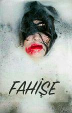 FAHİŞE by mormeva