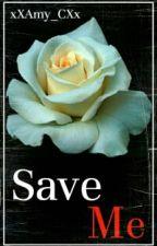 Save Me by xXAmy_CXx