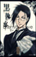 Eternity Love | Sebastian x Reader by Wormple