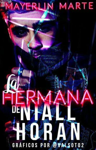 La Hermana De Niall Horan (Zayn Malik)