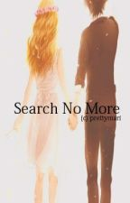 SEARCH NO MORE {FIN}{Editing} by prettymari