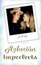 Relación imperfecta (Justin Bieber y Ariana Grande) {EDITANDO} by SwagBiebs1994