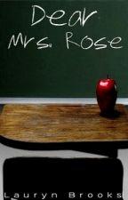 Dear Mrs. Rose (GirlXGirl) by LBrooks23