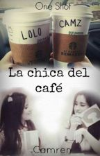 La Chica del Café -One Shot Camren by HiddenPoopey