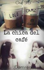 La Chica del Café -One Shot Camren by HiddenPoopey