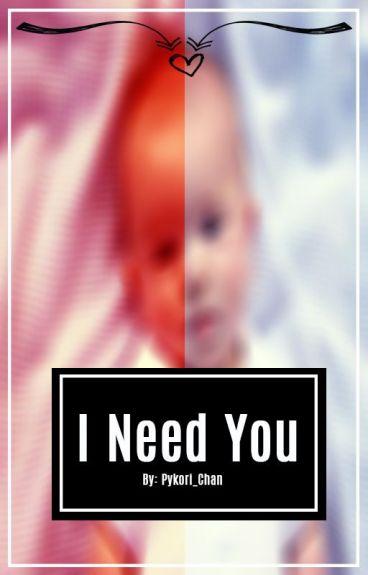 I love you and I need you [M-preg]