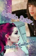 Sweeto Sister {MDE FanFic} by Mady_Guilbert
