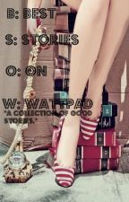 B.S.O.W: Best Stories On Wattpad by SunkissedLeaves