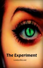 The Experiment by LovelyLittleLoser