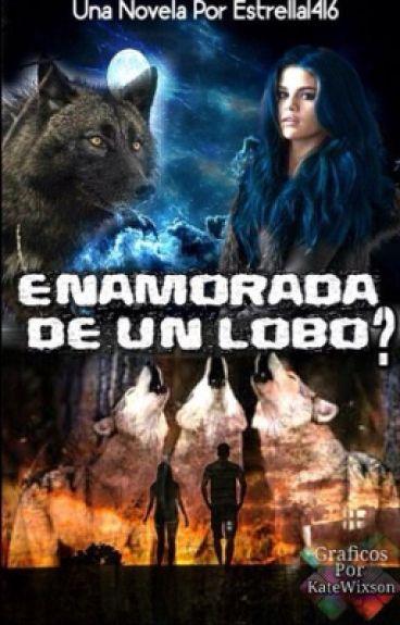 Enamorada de un lobo?