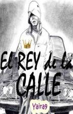 El Rey de la Calle by yaira9