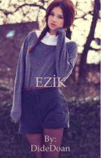 EZİK by DideDoan