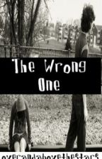The Wrong One by overandabovethestars