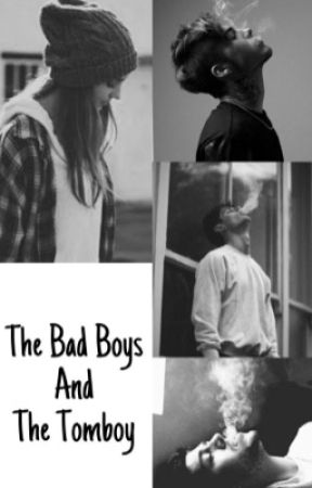 The Bad Boys and The Tomboy (COMPLETED) by Katyrules
