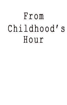 From Childhood's Hour