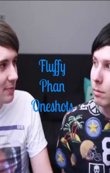 Fluffy Phan Oneshots