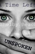 A Time Left Unspoken by ShelbyAntionetteBeach