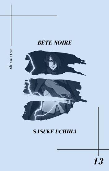 bête noire » uchiha sasuke