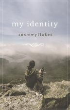 My Identity by snowwyflakes