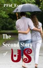 The Second Story of Us (SLOW UPDATE) by PFid_Esrt