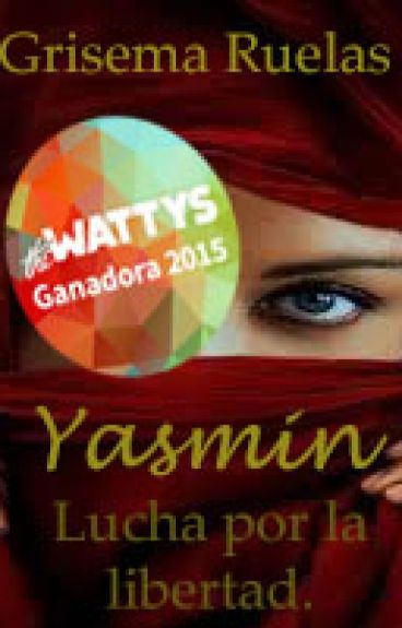 Yasmin: Lucha por la libertad. Ganadora de los Wattys2015.  EDICIÓN ORTOGRÁFICA 