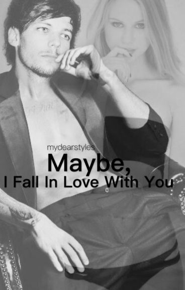 Maybe, I fall in love with you L.T.