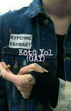 Kötü YOL . (GAY) by lgbtboy