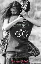 See You In Og by IwriteIfeel