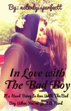 In Love With The Bad Boy by nobodyisperfectt